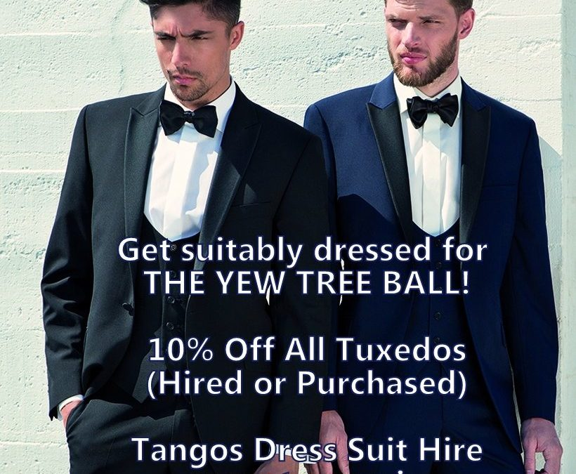 DISCOUNT ON TUXEDOS FOR THE YEW TREE BALL!